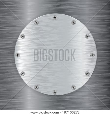 Metal round plate with screw head. Vector illustration on metal background.