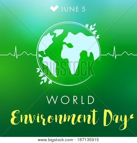 World environment day hand drawn lettering design card on green blurred background. World Environment Day lettering pulce globe banner. Vector illustration