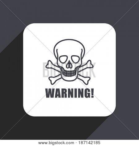 Warning skull flat design web icon isolated on gray background