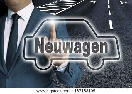 Neuwagen (in German New Car) Car Touchscreen Is Operated By Man Concept