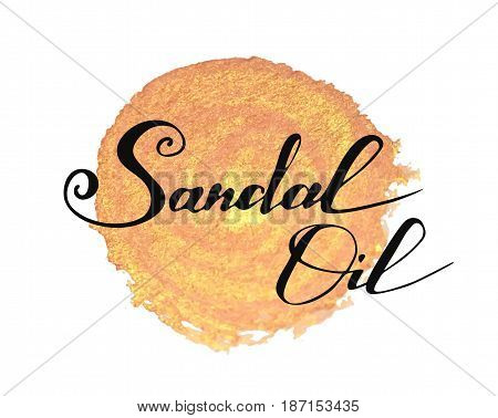Hand written words Sandal Oil on golden paint splash on white background
