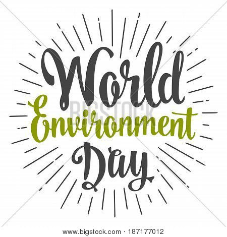 World environment day hand lettering. Vector black and green illustration isolated on a white background. For web, poster, info graphic.