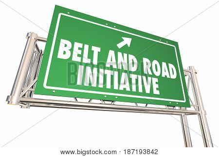 Belt and Road Initiative Sign New Trade Route Asia China 3d Illustration