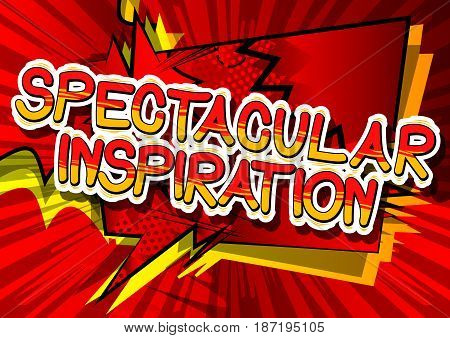 Spectacular Inspiration - Comic book style word on abstract background.