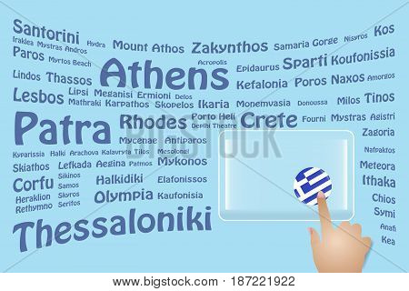 Hand is touching a round Greek flag on a transparent screen. The blue bent names of the Greek sights are in the background. Free place for your text is at the screen.