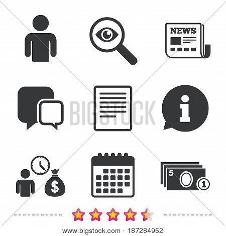 Bank loans icons. Cash money bag symbol. Apply for credit sign. Fill document and get cash money. Newspaper, information and calendar icons. Investigate magnifier, chat symbol. Vector