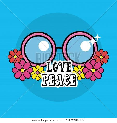cute hippie glasses with flowers and message, vector illustration