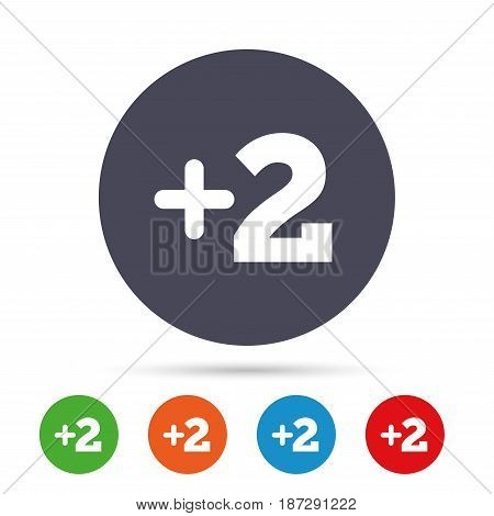 Plus two sign. Add two symbol. Two more. Round colourful buttons with flat icons. Vector