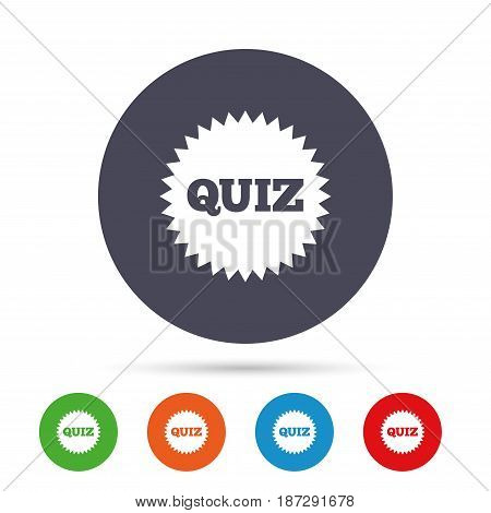 Quiz star sign icon. Questions and answers game symbol. Round colourful buttons with flat icons. Vector