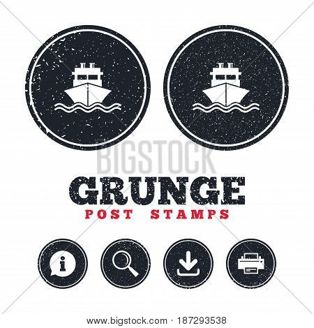 Grunge post stamps. Ship or boat sign icon. Shipping delivery symbol. With chimneys or pipes. Information, download and printer signs. Aged texture web buttons. Vector