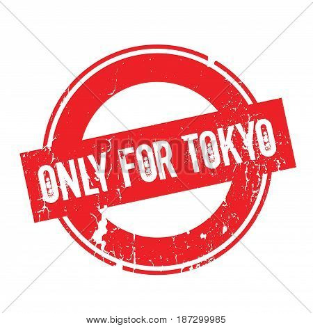Only For Tokyo rubber stamp. Grunge design with dust scratches. Effects can be easily removed for a clean, crisp look. Color is easily changed.