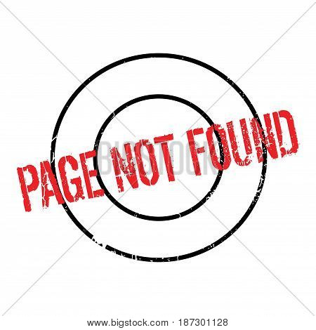 Page Not Found rubber stamp. Grunge design with dust scratches. Effects can be easily removed for a clean, crisp look. Color is easily changed.