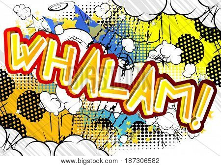 Whalam! - Illustrated comic book style expression.