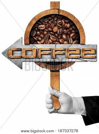 Hand of a waiter holding a wooden directional sign with roasted coffee beans inside and text Coffee. Isolated on white background