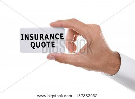 Insurance quote concept. Man holding business card with text on white background