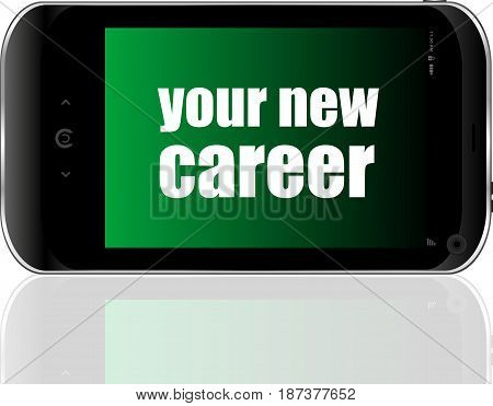 Text Your New Career. Business Concept . Detailed Modern Smartphone
