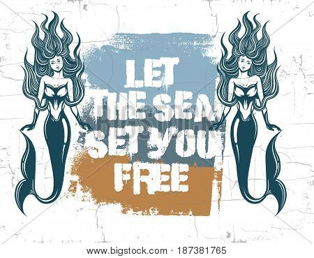 Quote typographical background about sea. Vector illustration of beautiful mermaid with long hair and wings. Template for postcard poster banner sticker badge and print for t-shirt