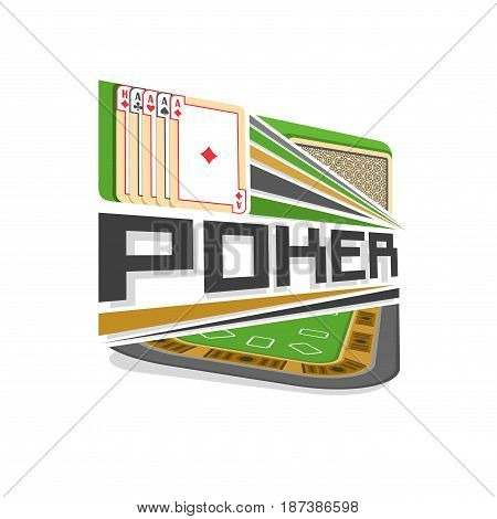 Vector logo for Poker gamble: playing card four aces different suits, inscription title text - poker, abstract icon with playing table for gambling game, symbol of texas holdem poker for casino club.