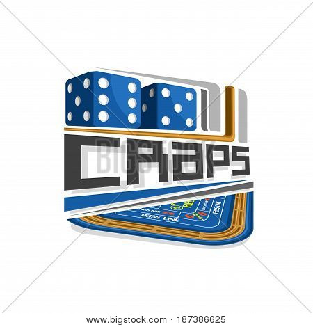 Vector logo for Craps gamble: pair blue dice cubes with combination five and six, inscription title text - craps, abstract icon with playing table for gambling game, symbol of craps for casino club.