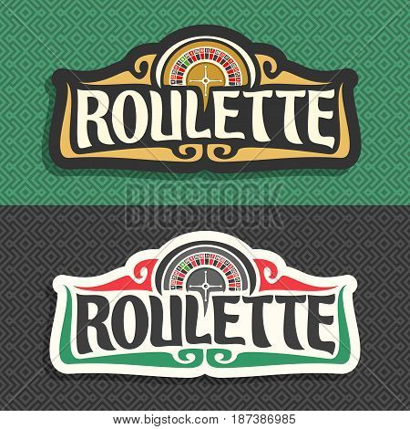 Vector logo for Roulette gamble: 2 banners with playing wheel, vintage font of lettering title text - roulette on grey pattern, icon on green background for gambling game, roulette symbol for casino.