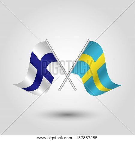 vector two crossed finnist and swedish flags on silver sticks - symbol of finland and sweden