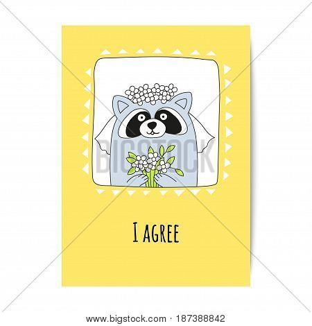 Raccoon-bride with a bouquet of flowers and an inscription I agree. Greeting card vector design.