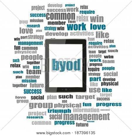 Byod Word. Management Concept . Tablet Pc With Word Cloud Collage