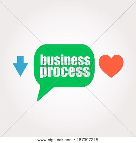Business Process Word. Management Concept . Speech Clouds Stickers, Arrow And Heart
