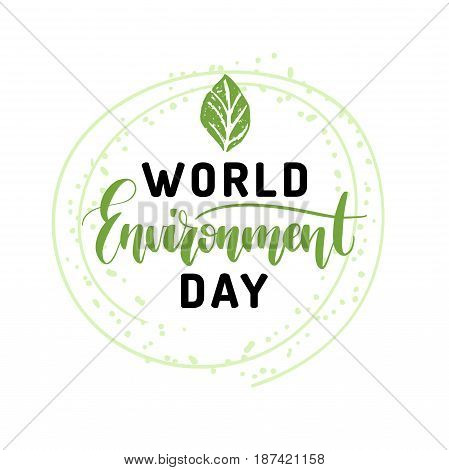 World environment day hand lettering for cards, posters etc. Vector calligraphy with leaf illustration on white background.