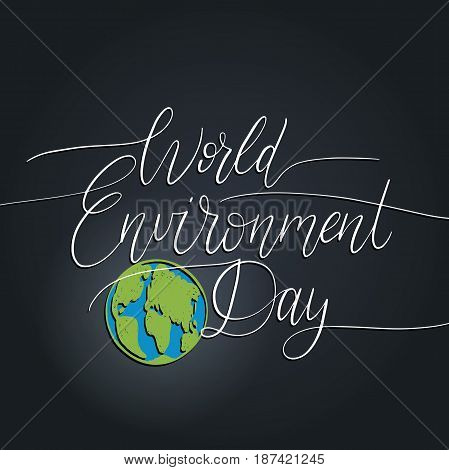 World environment day hand lettering for cards, posters etc. Vector calligraphy on Earth globe background