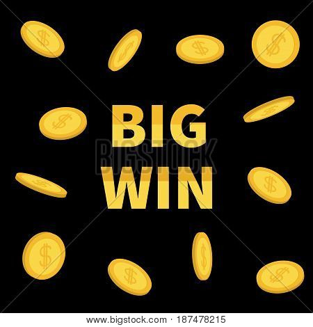 Big Win banner. Golden text with flying dollar sign gold coin rain. Decoration element for online casino roulette poker slot machines card games gambling club. Flat design Black background Vector