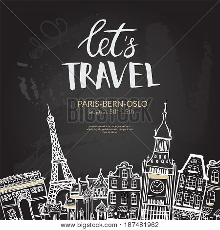 Let's Travel. Lettering quote, typographic banner. London, Paris, Amsterdam, Rome buildinds in vector, chalkboard background.