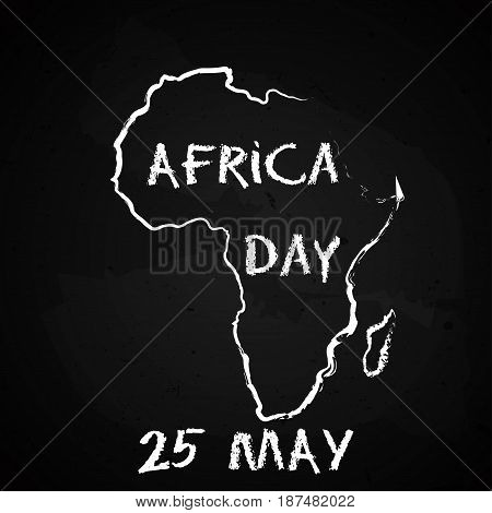 Silhouette of the Africa continent map hand drawn chalk sketch on a blackboard. Vector illustration for Africa Day, 25th of May.