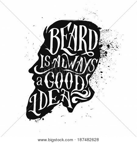 monochrome hand drawn hipster vintage label , badge Beard is always a good idea for flayer poster logo or t-shirt apparel clothing print with lettering head and beard.