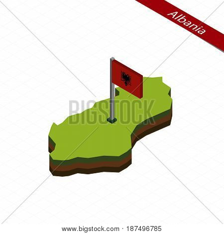 Albania Isometric Map And Flag. Vector Illustration.