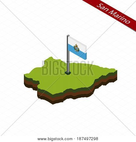 San Marino Isometric Map And Flag. Vector Illustration.