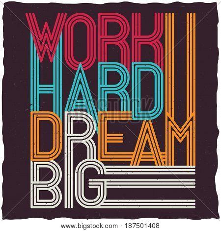 Work hard dream big motivational typographic poster