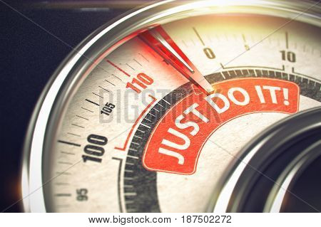 Manometer with Red Needle Pointing the Caption Just Do IT on Red Label. Just Do IT Rate Conceptual Meter with Inscription on Red Label. Business Concept. 3D.