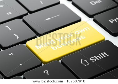 Finance concept: computer keyboard with word Mind Your own Business, selected focus on enter button background, 3D rendering
