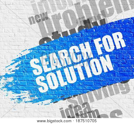 Business Education Concept: Search For Solution on the White Brick Wall. Search For Solution - on the White Wall with Word Cloud Around. Modern Illustration.