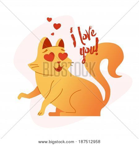 Cat - modern vector phrase flat illustration. Cartoon animal character. Gift image of pet sitting saying i love you.
