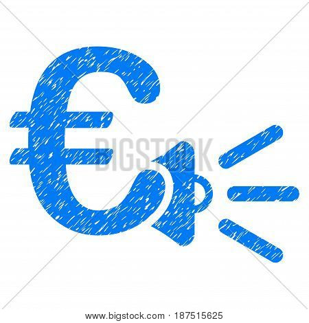 Grunge Euro Ads Megaphone icon with grunge design and dust texture. Unclean vector blue pictogram for rubber seal stamp imitations and watermarks. Draft sign symbol.
