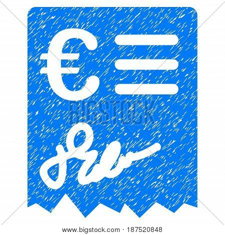 Grunge Euro Invoice icon with grunge design and scratched texture. Unclean vector blue pictogram for rubber seal stamp imitations and watermarks. Draft emblem symbol.