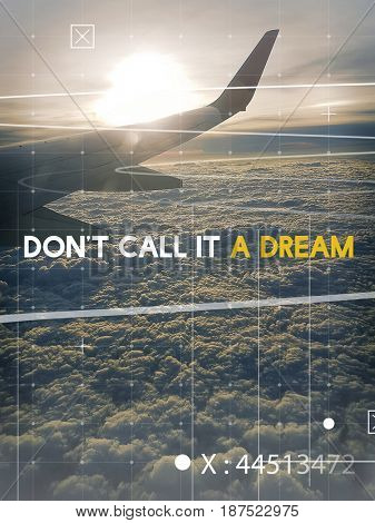 Do Not Call It a Dream Journey Travel Motivation