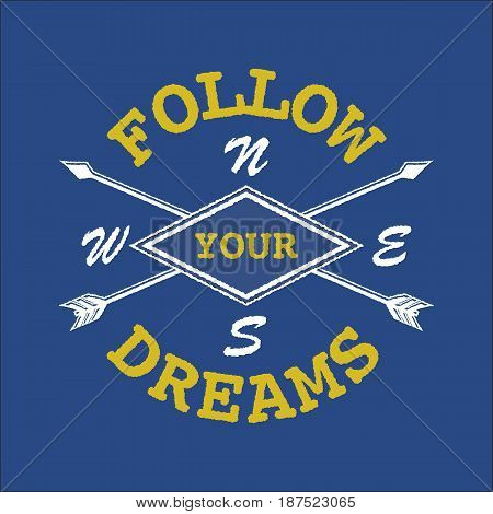 Dream inspirational quote follow your dream. Lettering inspirational quote design or posters, t-shirts, advertisement.