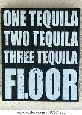 Wooden one tequila, two tequila, three tequila, floor sign