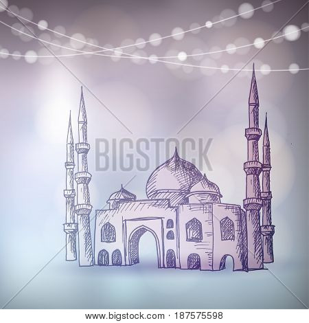 Hand drawn sketch of the mosque with string of bokeh lights. Greeting card, invitation for Muslim community holy month Ramadan Kareem, artistic vector illustration background.