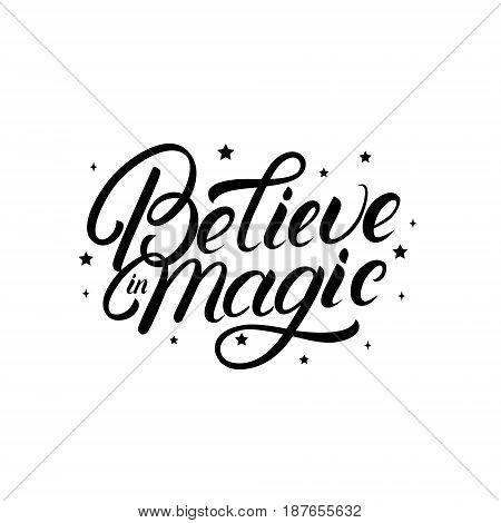 Believe in magic hand written lettering quote with stars. Inspirational calligraphy phrase. Isolated on white background. Vector illustration.