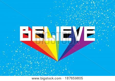 Believe. Modern Colorful texture design. Cute typography poster. Decoration. Vector illustration