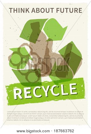 Recycle garbage vector illustration. Plastic and metal rubbish recycling creative poster with sample text. Bottle can plastic bag with phrase Think about future graphic design.